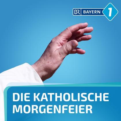 Podcast Cover Katholische Morgenfeier | © 2017 Bayerischer Rundfunk