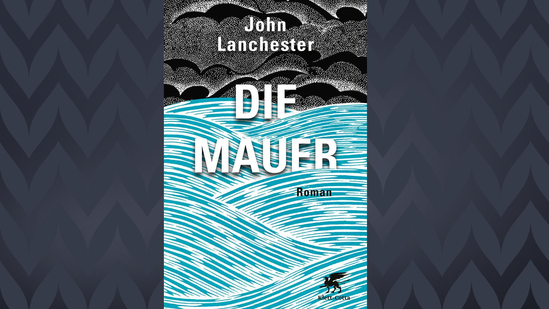 """Cover des Romans """"Die Mauer"""" von John Lanchester. Zu sehen sind hellblaue Wellen und darüber ein düsterer, grau-schwarzer Himmel."""