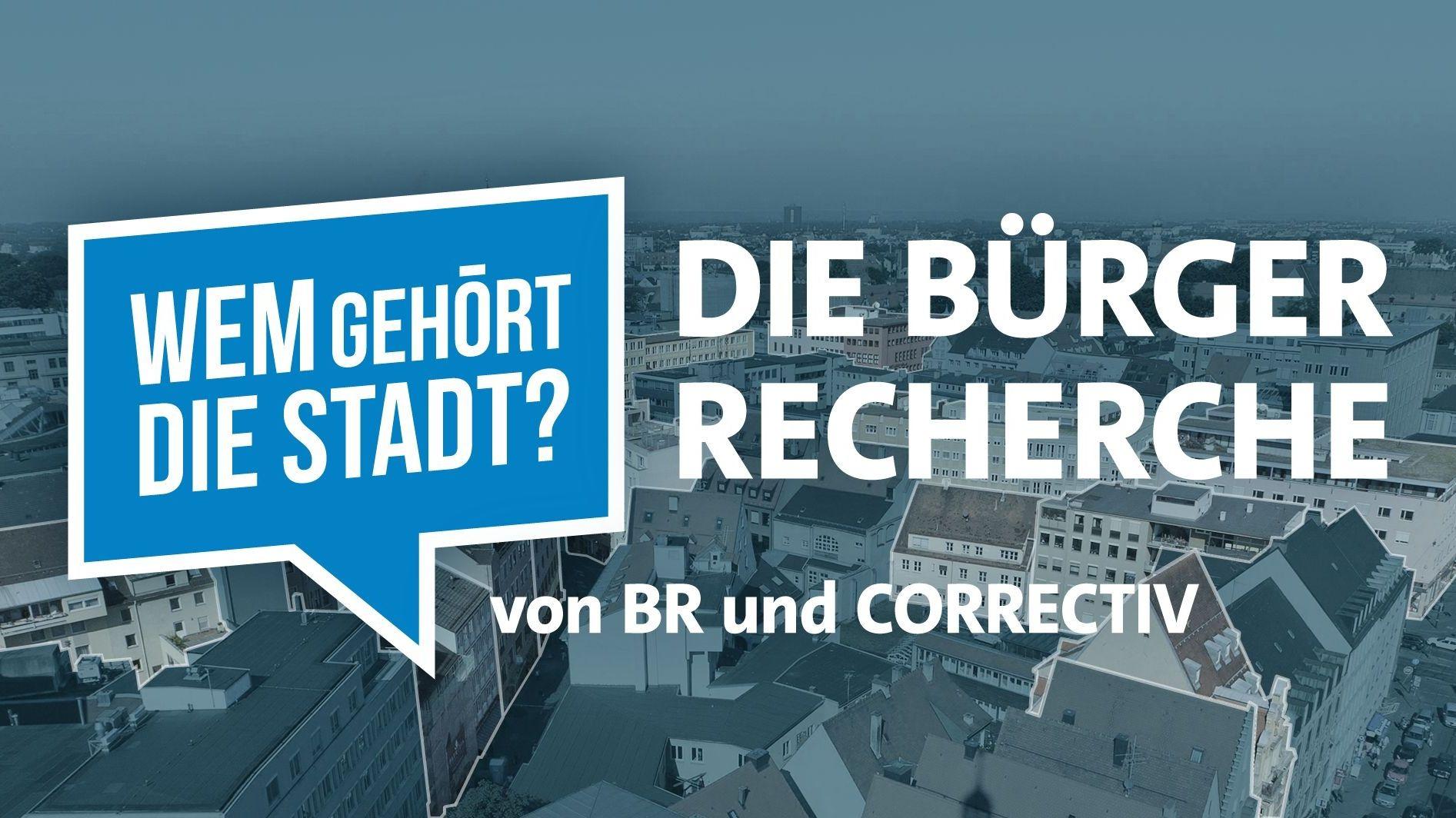 """""""Wem gehört die Stadt?"""": Die Bürgerrecherche von BR und Correctiv."""
