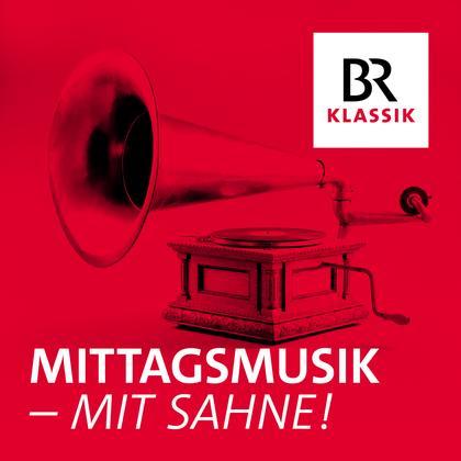 Podcast Cover Mittagsmusik – mit Sahne! | © 2017 Bayerischer Rundfunk
