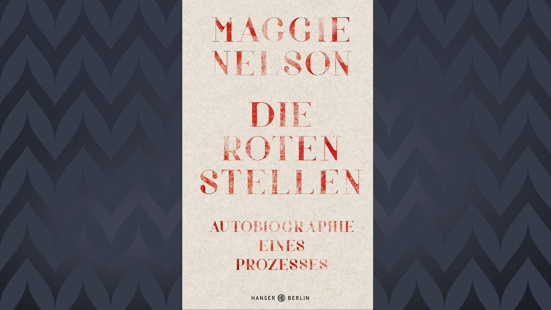 """Cover:  Maggie Nelson""""Die Roten Stellen"""""""