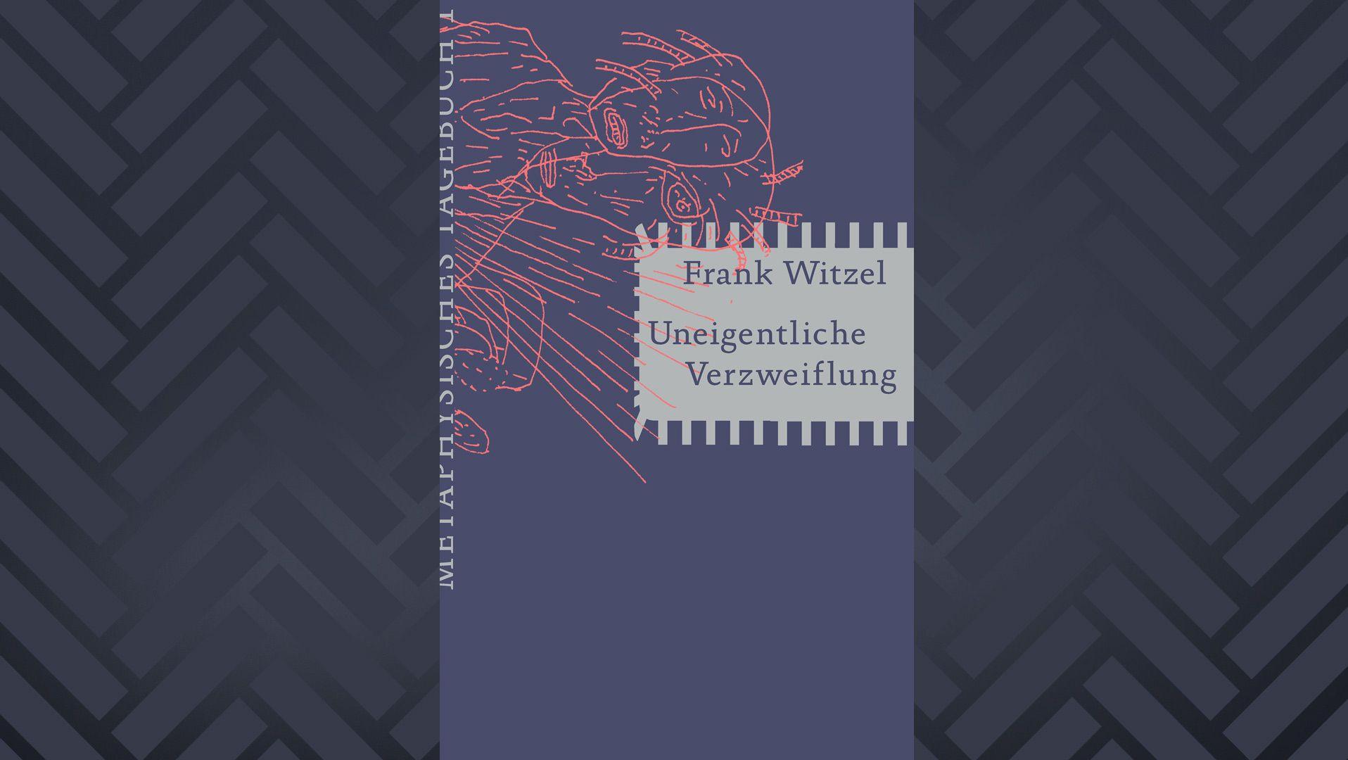 """Buchcover von Frank Witzels """"Uneigentliche Verzweiflung"""""""