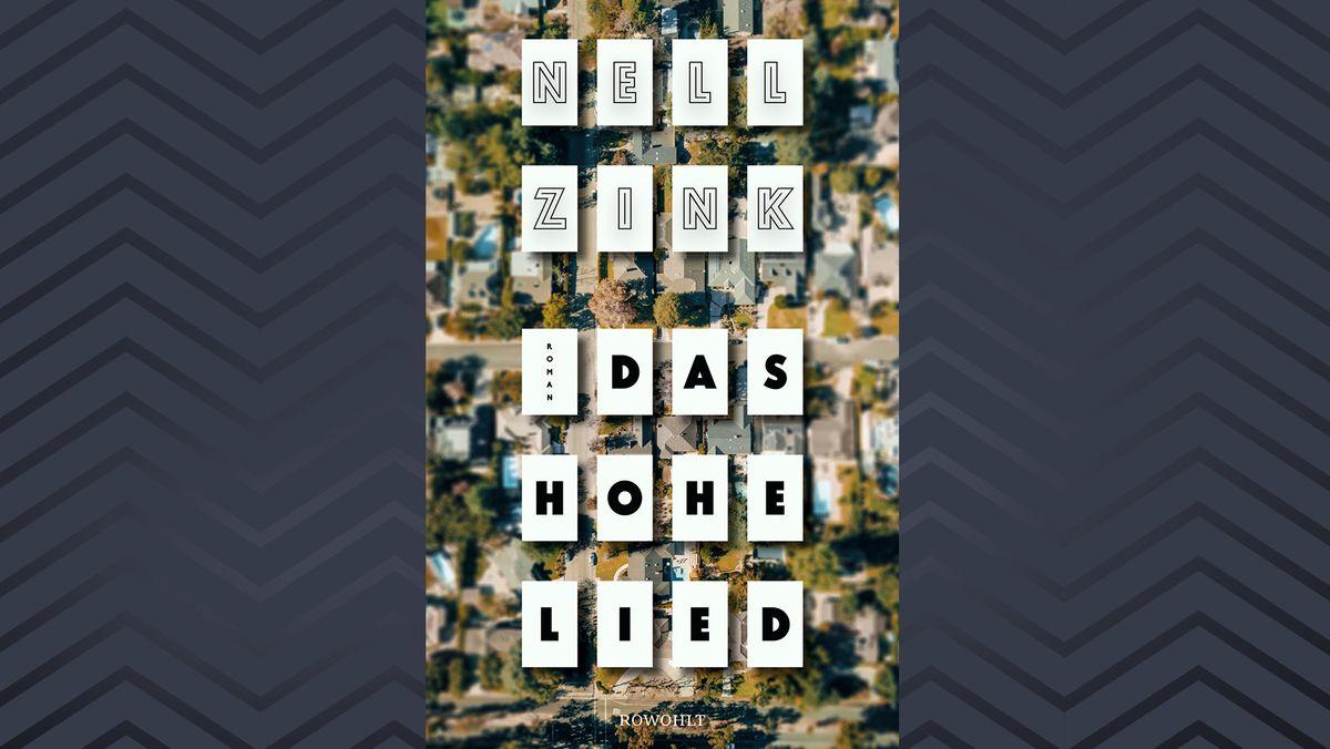 """Im Bild zu sehen ist das Cover des neuen Romans von Nell Zink: Im Hintergrund verschwommen eine Stadt, darauf der Titel """"Das Hohe Lied"""""""