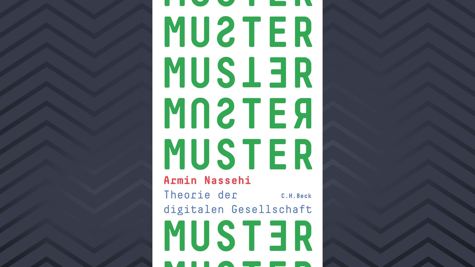 """Armin Nassehi, """"Muster. Theorie der digitalen Gesellschaft"""" Cover"""
