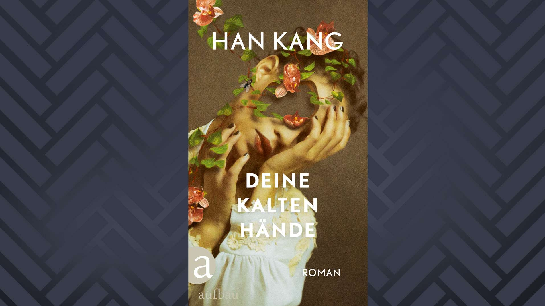"""""""Deine kalten Hände"""" von Han Kang"""