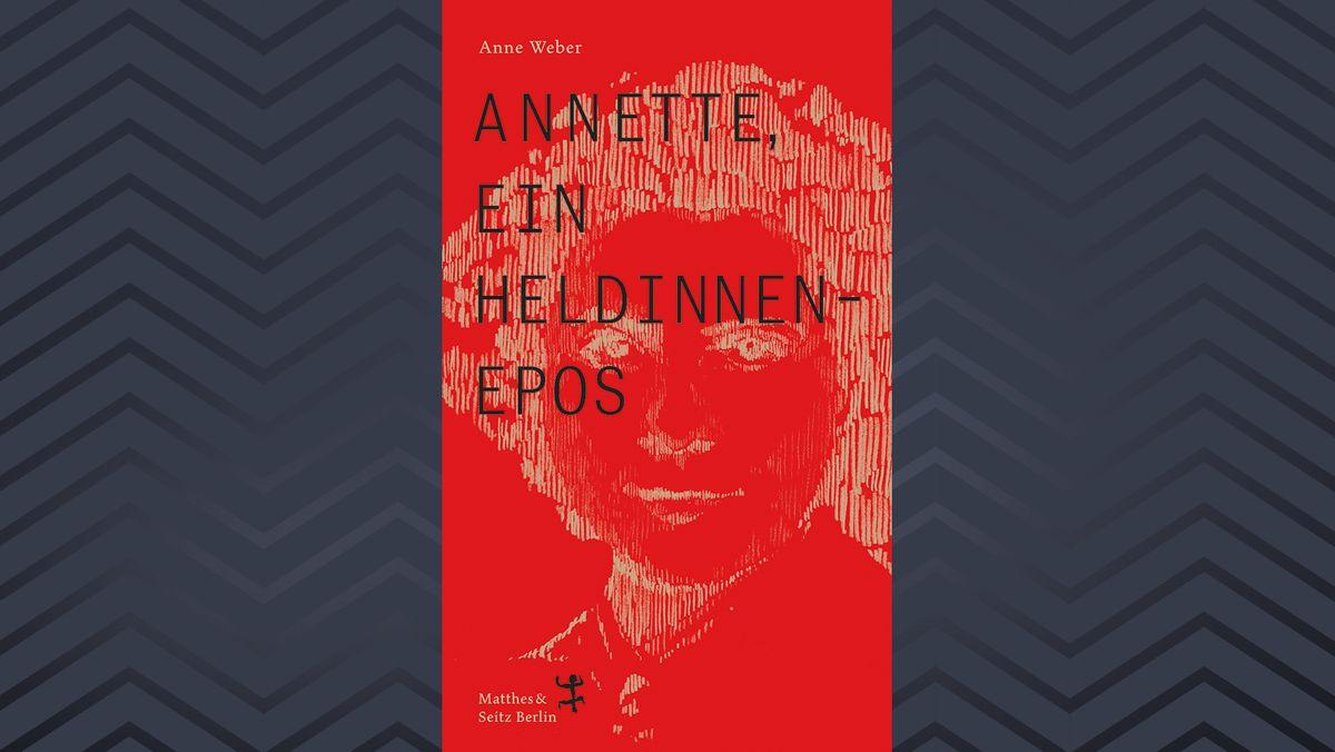 """Buchcover zu """"Annette. Ein Heldinnenepos"""" von Anne Weber (Matthes & Seitz Berlin)"""