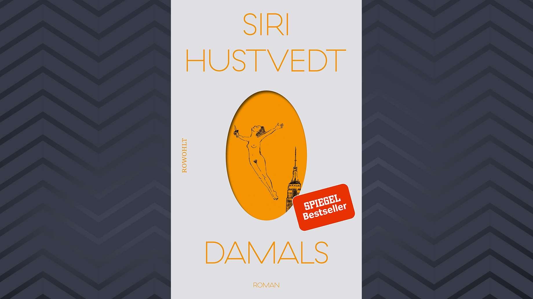 """Cover des neuen Romans von Siri Hustvedt: """"Damals"""""""