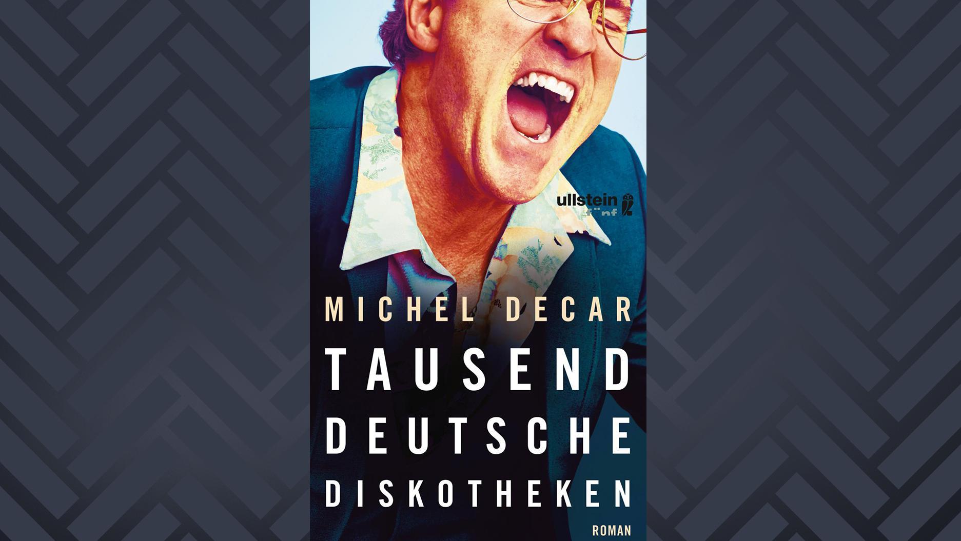Cover des Debütromans von Michel Decar: Tausend Deutsche Diskotheken