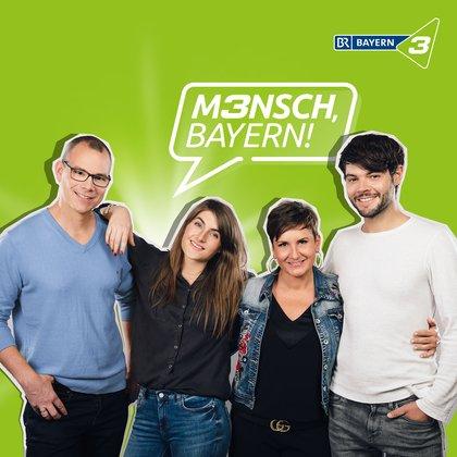 Podcast Cover Mensch, Bayern! | © 2017 Bayerischer Rundfunk