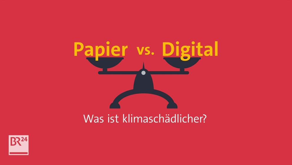 #fragBR24💡 Papier vs. Digital – Was ist klimaschädlicher? | Bild:BR