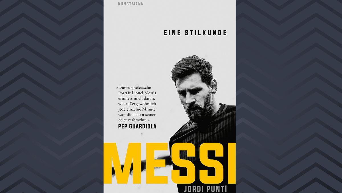 Cover eines Buches, auf dem in schwarzweiß der etwas mürrisch aussehende Fußballer Messi abgebildet ist und der Titel: Messi, eine Stilkunde