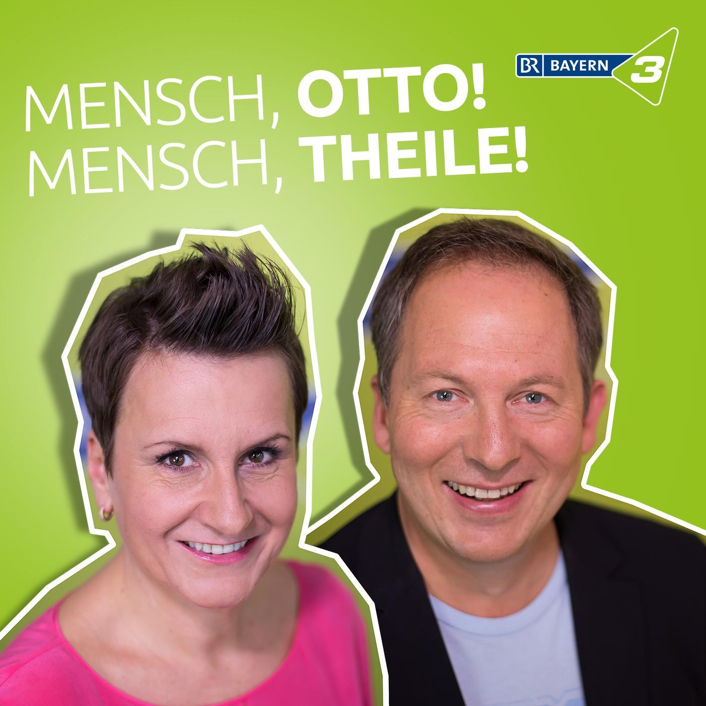 Mensch, Otto! - Mensch, Theile!