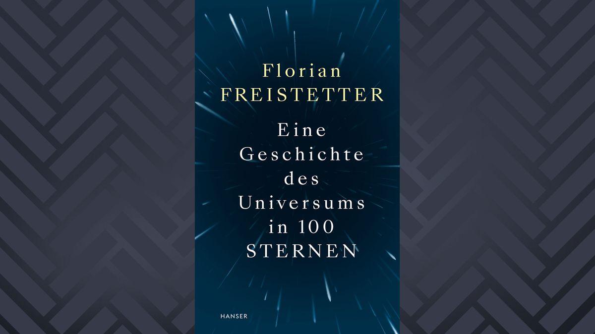 """Cover: Florian Freistetter: """"Eine Geschichte des Universums in 100 Sternen"""""""