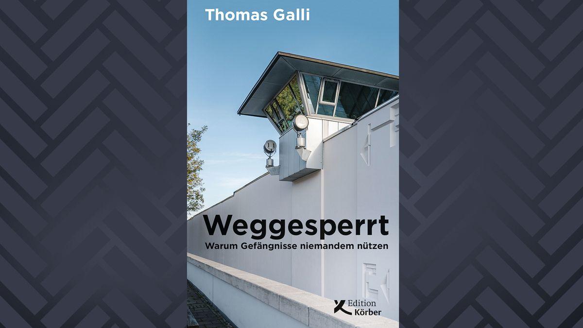 Eine Gefänfnismauer mit Wachturm auf dem Buchcover von Thomas Galli: Weggesperrt