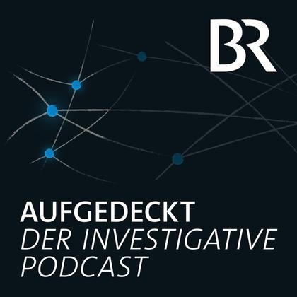 Podcast Cover Aufgedeckt – der investigative Podcast | © 2017 Bayerischer Rundfunk