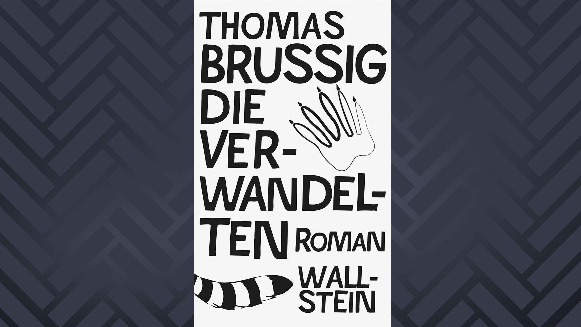 """Buchcover Thomas Brussig, """"Die Verwandelten"""": Schwarze Schrift auf weißem Grund mit Zeichnungen von Pfote und Schwanz eines Waschbären"""