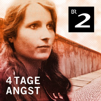 Podcast Cover 4 Tage Angst | © 2017 Bayerischer Rundfunk