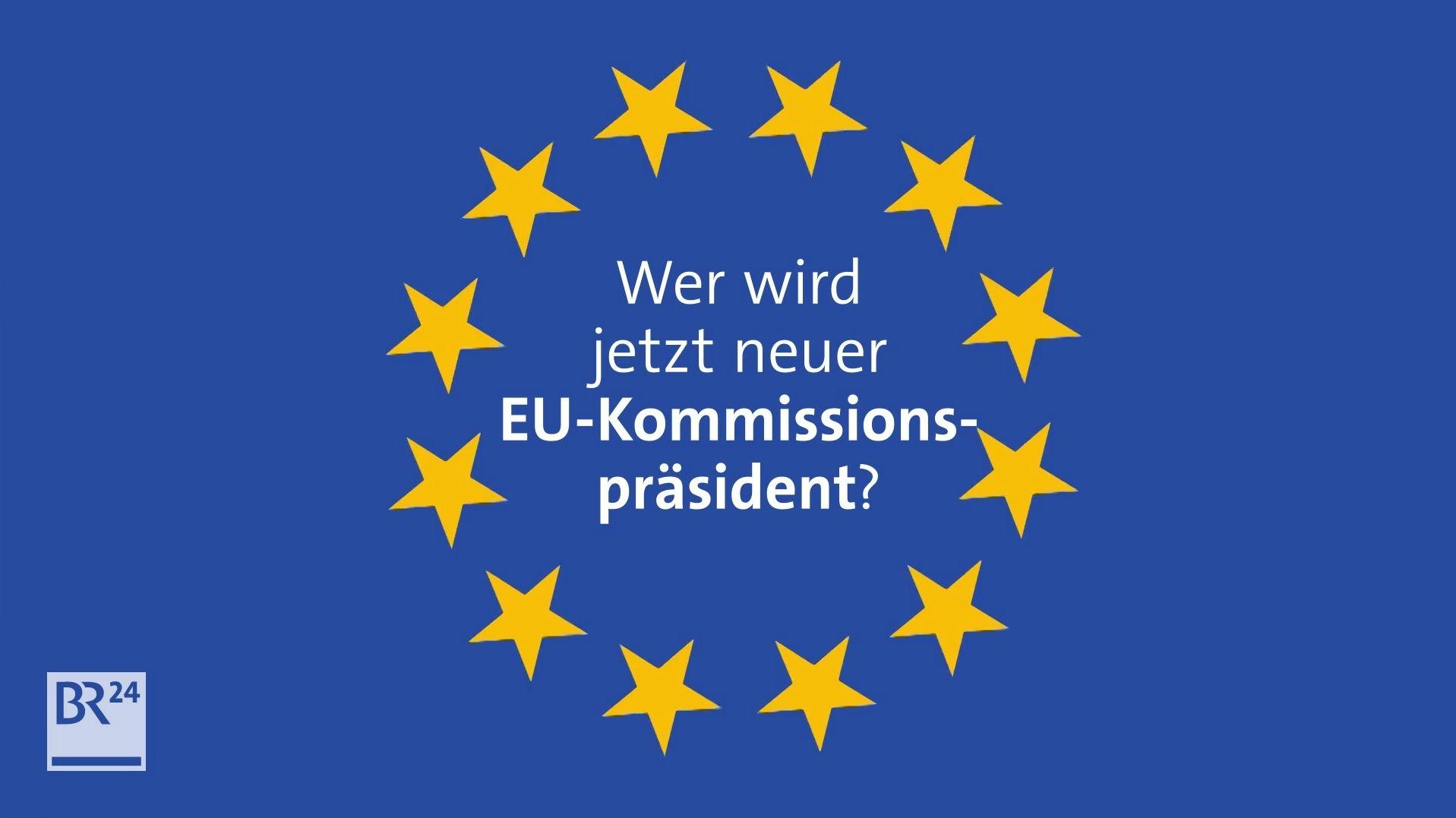 EU-Sterne um Frage Wer wird neuer EU-Kommissionspräsident?