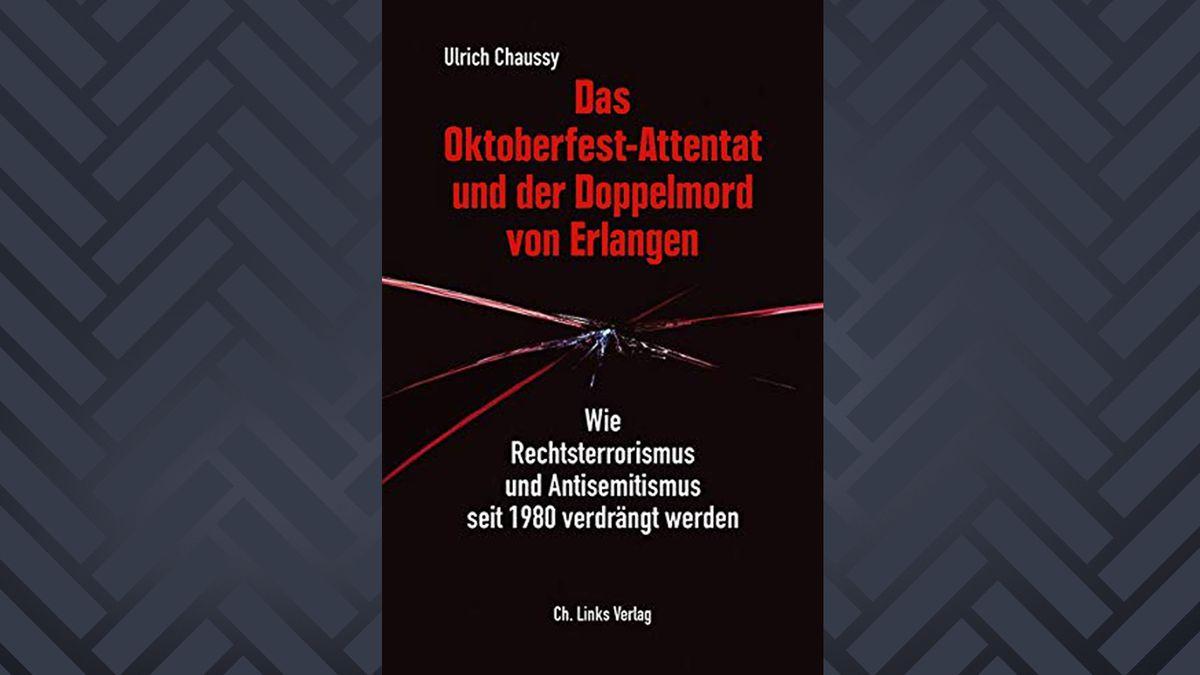 Auf schwarzem Grund mit roter und weißer Schrift: Cover: Das Oktoberfest-Attentat und der Doppelmord von Erlangen
