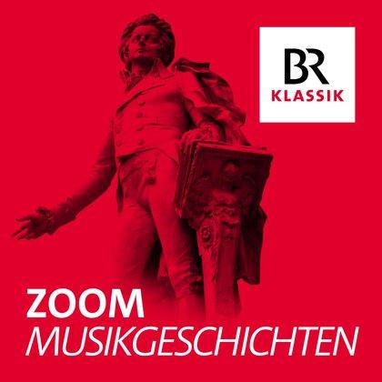 Podcast Cover Zoom - Musikgeschichte, und was sonst geschah | © 2017 Bayerischer Rundfunk