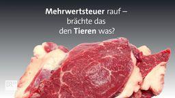 Zur Debatte über einen höheren Mehrwertsteuersatz für Fleisch   Bild:BR24