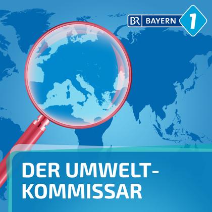 Podcast Cover Umweltkommissar | © 2017 Bayerischer Rundfunk