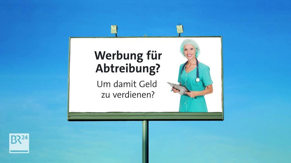 Werbung für Abtreibung darf es nach wie vor nicht geben. | Bild:BR24