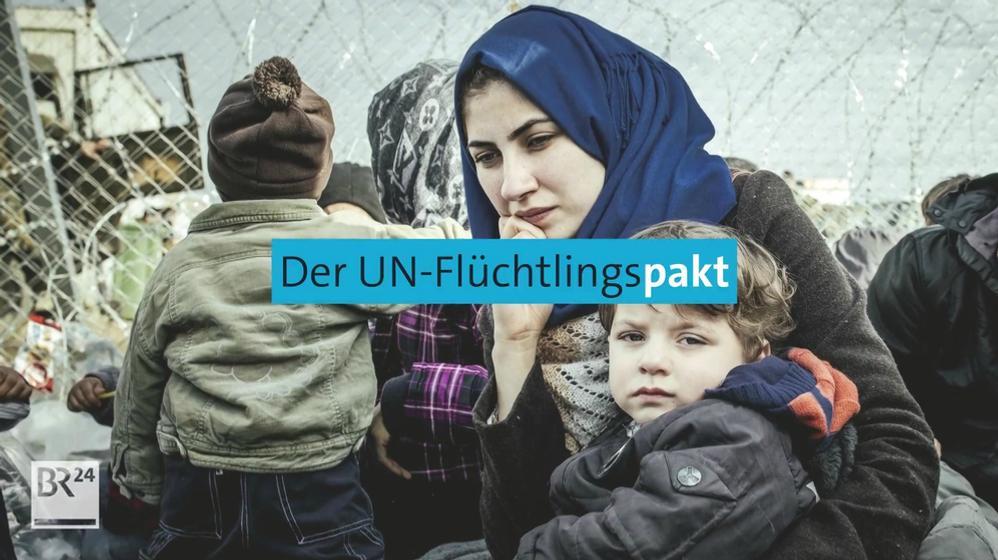 Was steht im UN-Flüchtlingspakt? Die wichtigsten Punkte | Bild:BR24