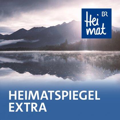 Podcast Cover Heimatspiegel extra | © 2017 Bayerischer Rundfunk