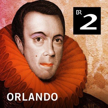 Podcast Cover Orlando - Das Hörspiel | © 2017 Bayerischer Rundfunk