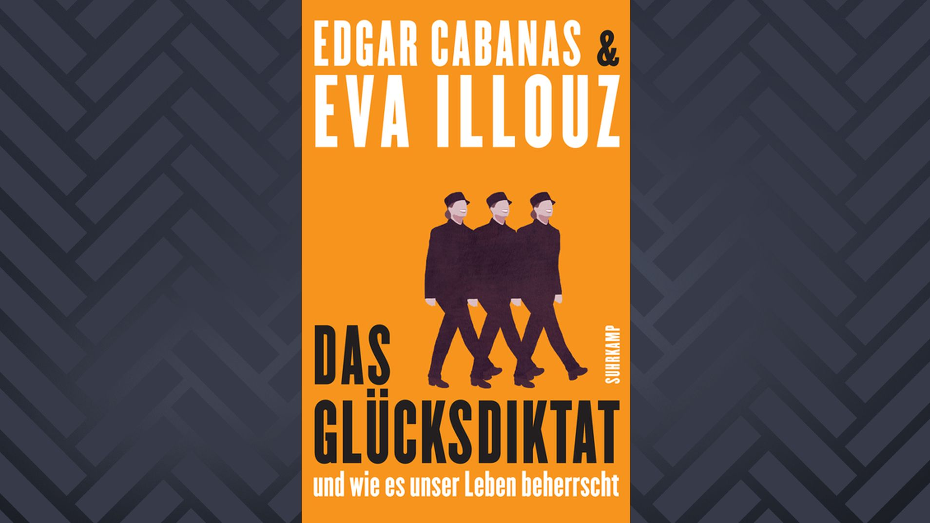 """Cover: Edgar Cabanas und Eva Illouz: """"Das Glücksdiktat – und wie es unser Leben beherrscht"""""""