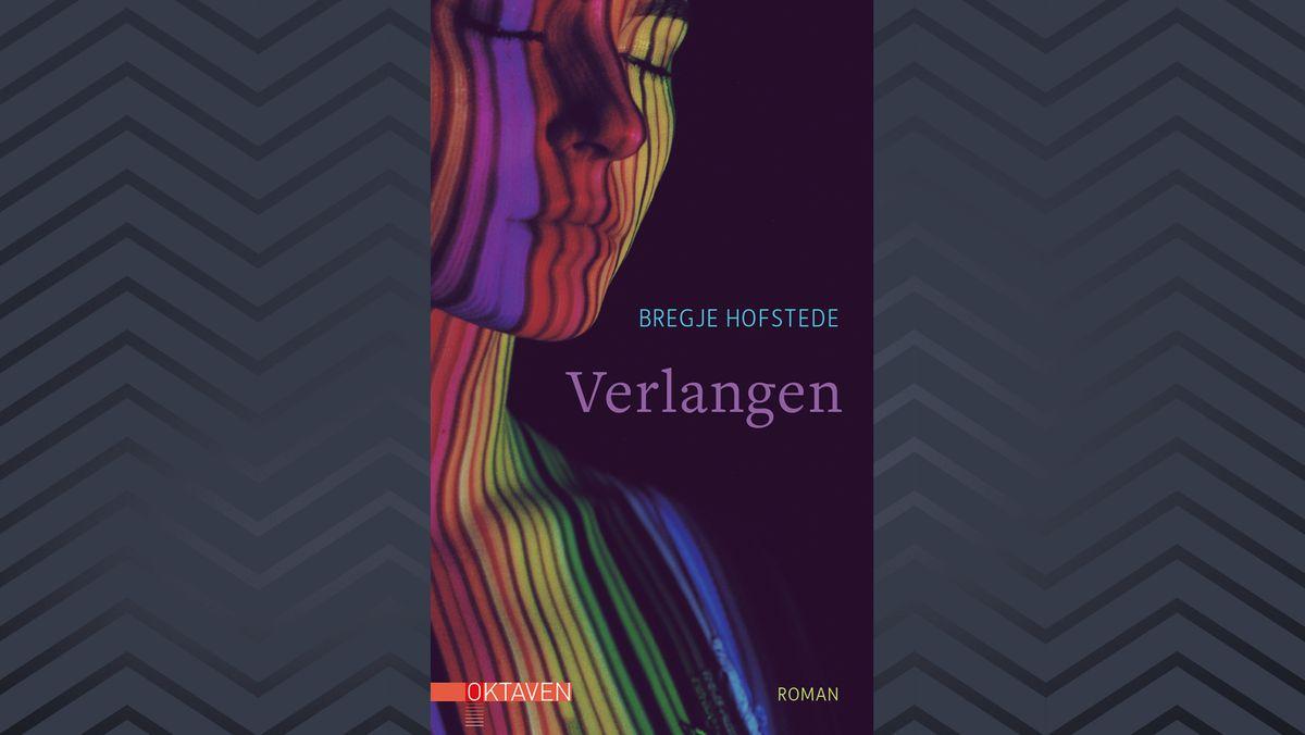 """Buchcover """"Verlangen"""" von Bregje Hofstede (Frauengesicht mit geschlossenen Augen in regenbogenfarbenem Licht vor dunklem Hintergrund)"""