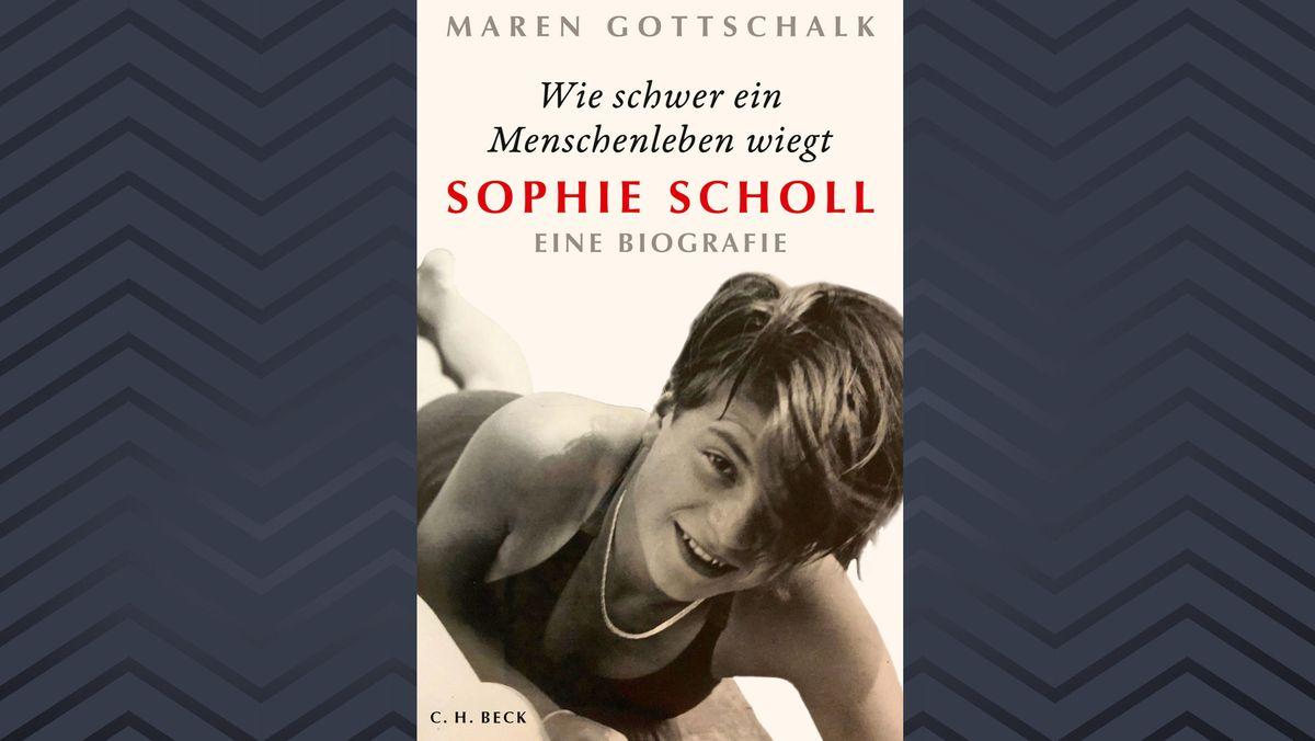 """Buchcover Maren Gottschalk """"Sophie Scholl. Wie schwer ein Menschenleben wiegt"""""""