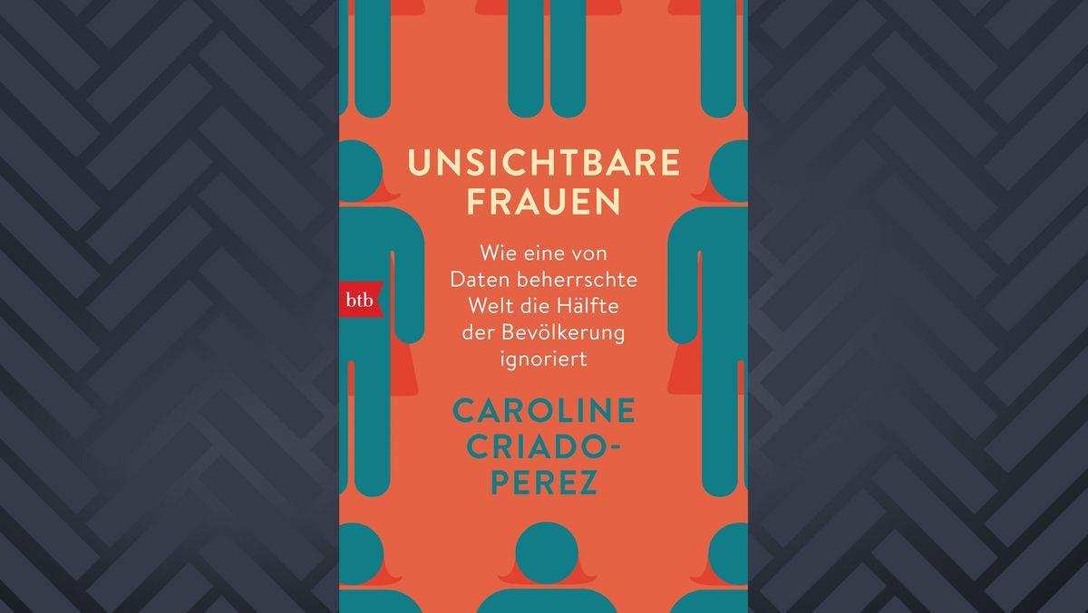 """Cover des Buchs """"Unsichtbare Frauen"""" von Caroline Criado-Perez"""
