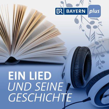 Podcast Cover Ein Lied und seine Geschichte | © 2017 Bayerischer Rundfunk