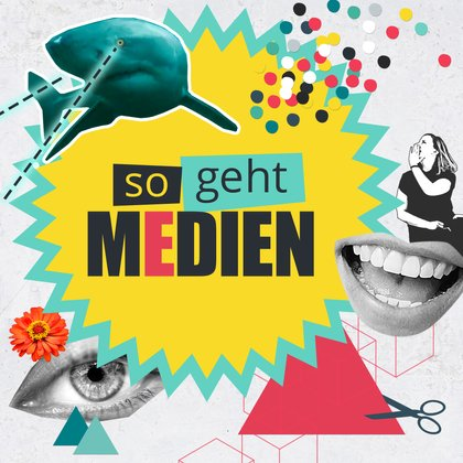 Podcast Cover so geht MEDIEN | © 2017 Bayerischer Rundfunk