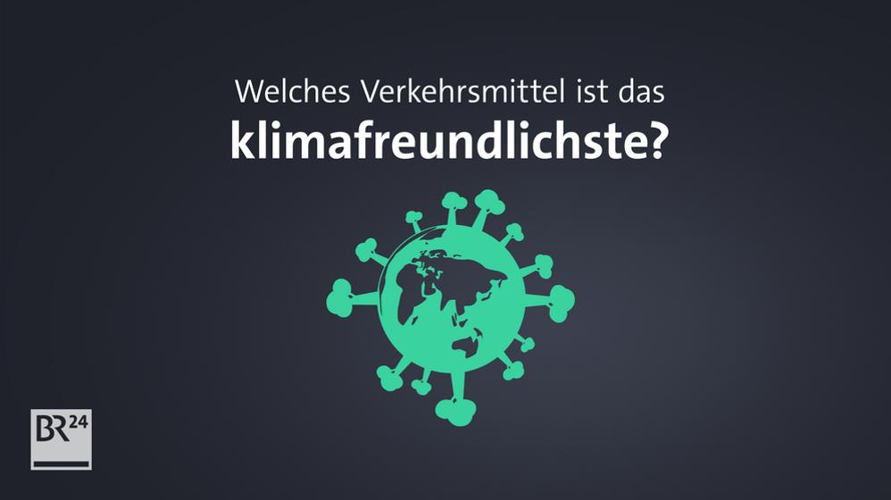 Nach Energiewirtschaft und Industrie spielt Mobilität bei der Erderwärmung eine wichtige Rolle. Was ist das klimafreundlichste Verkehrsmittel? | Bild:BR24