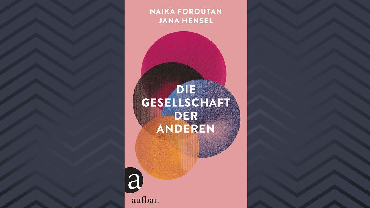 """Cover des Buchs """"Die Gesellschaft der Anderen"""" von Naika Foroutan und Jana Hensel"""
