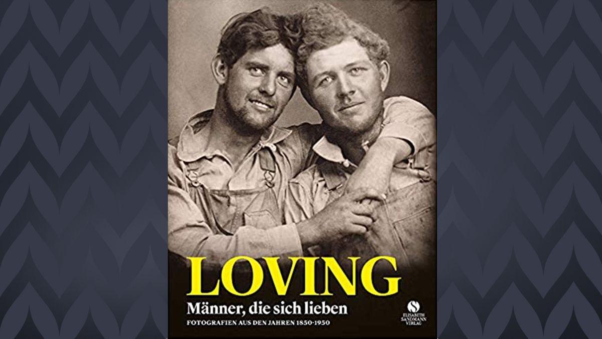 """Cover des Buchs """"Loving. Männer die sich lieben"""" von Hugh Nini und Neal Treadwell"""