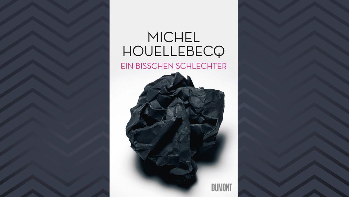 """Cover des Essasy-Bandes """"Ein bisschen schlechter"""" von Michel Houellebecq"""