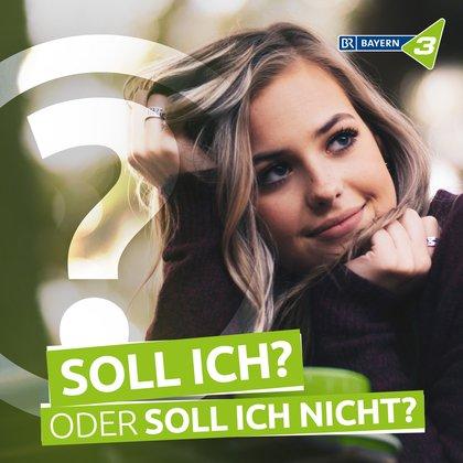 Podcast Cover Soll ich? Oder soll ich nicht? | © 2017 Bayerischer Rundfunk