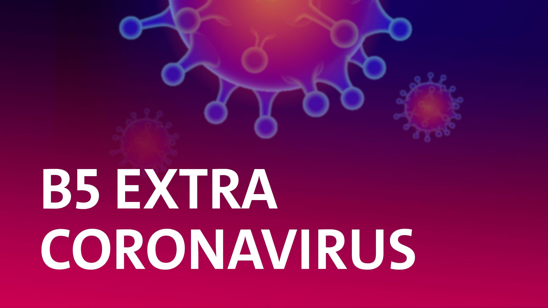Grafik: B5 Extra Coronavirus