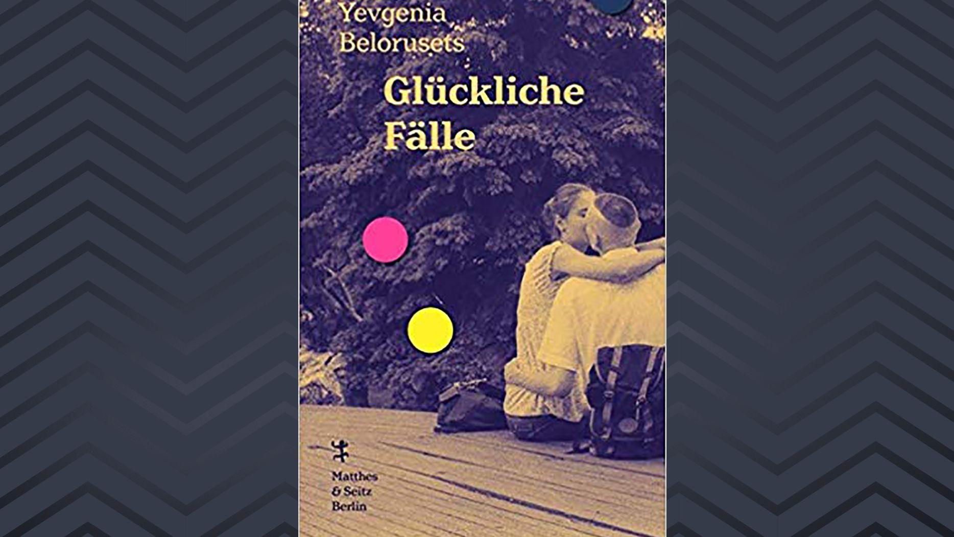 """""""Glückliche Fälle"""" von Yevgenia Belorusetz: Buchcover mit küssendem Paar"""