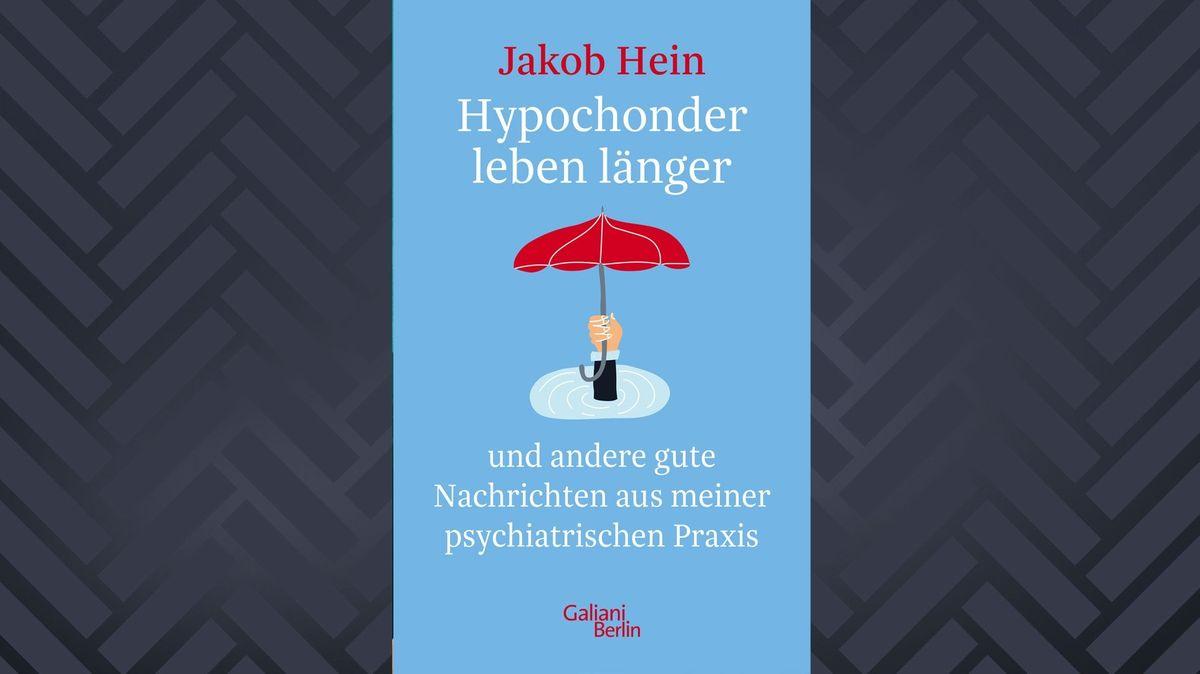 """Cover des Buchs """"Hypochonder leben länger – und andere gute Nachrichten aus meiner Praxis"""" von Jakob Hein: blauer Untergrund, ikonische Darstellung eines Arms, der aus einem Gewässer herausragt und einen Regenschirm in die Höhe streckt"""