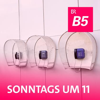 Podcast Cover Sonntags um 11 | © 2017 Bayerischer Rundfunk