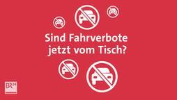 Sind Fahrverbote jetzt vom Tisch? | Bild:BR