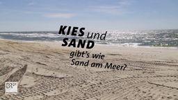 #fragBR24: Warum wird Sand knapp? | Bild:BR