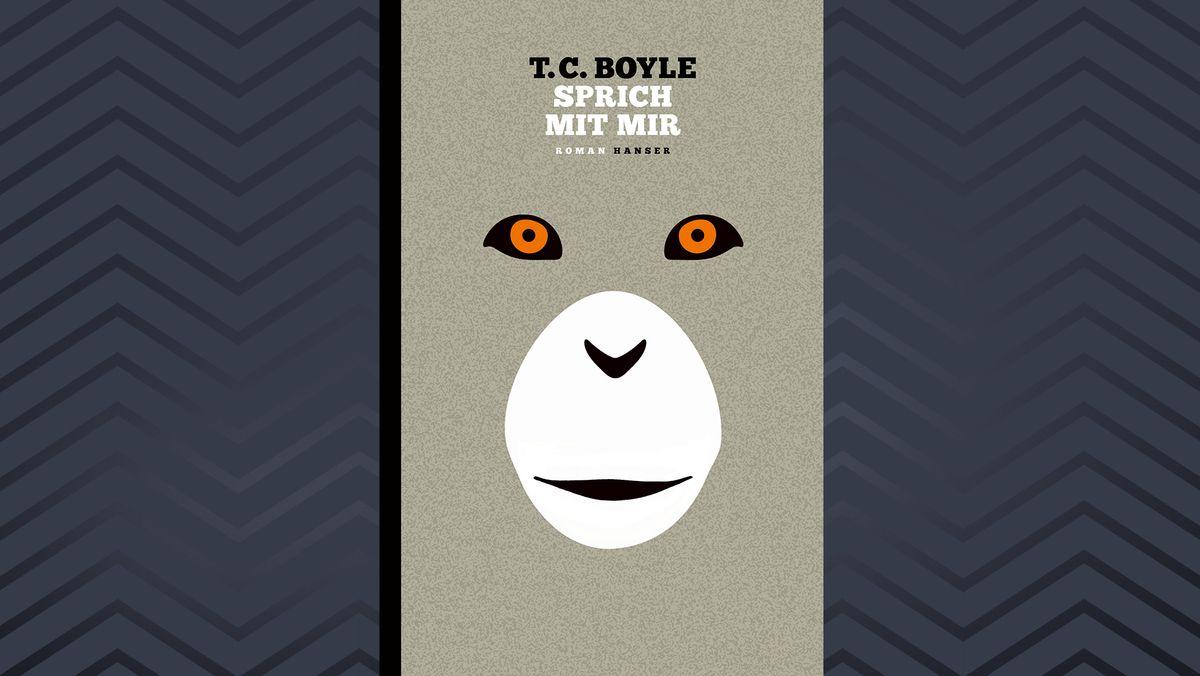 """""""Sprich mit mir"""" von T.C. Boyle, erschienen im Hanser Verlag und übersetzt von Dirk Gunsteren. Hat 325 Seiten, kostet 25 Euro."""