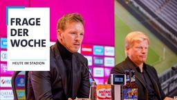 Frage der Woche: Im Bild sind FC Bayerntrainer Julian Nagelsmann und der FCB-Vorstandschef Oliver Kahn   Bild:Picture alliance/dpa Montage: BR