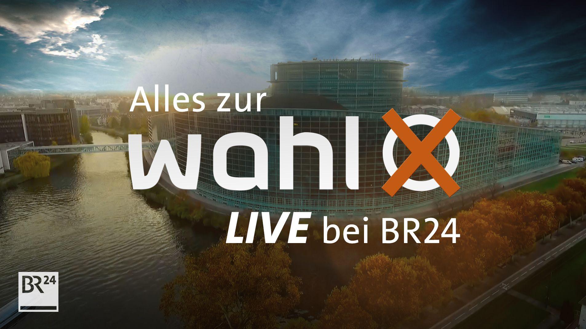 Livestreams zur Europawahl: Alles Wichtige auf BR24